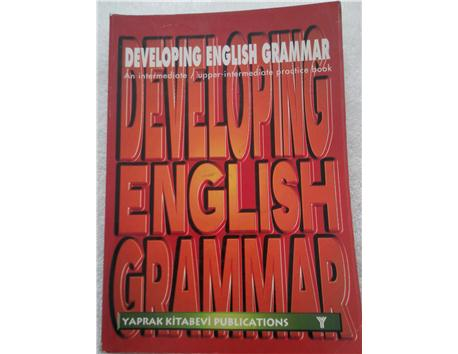 DEVELOPING ENGLISH GRAMMAR An intermediate / upper-intermediate practice book
